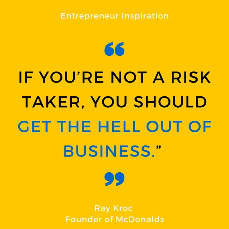 """If you're not a risk taker, you should get the hell out of business. Ray Kroc #entrepreneur"