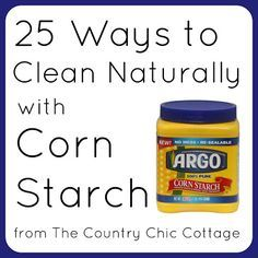 25 ways to clean naturally with corn starch -- a must see list for natural cleaning plus links to more great posts on natural cleaners.