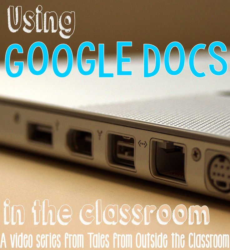 Tales from Outside the Classroom: Using Google Docs in the Classroom