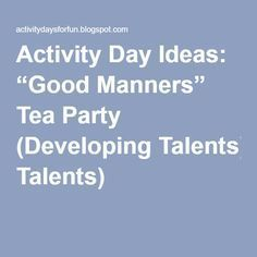 "the best good manners ideas manners for kids  activity day ideas ""good manners"" tea party developing talents"