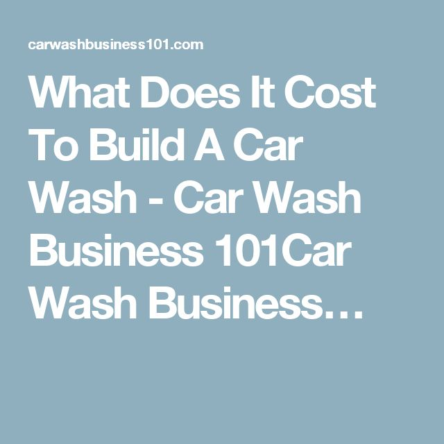 Cost To Build Touchless Car Wash