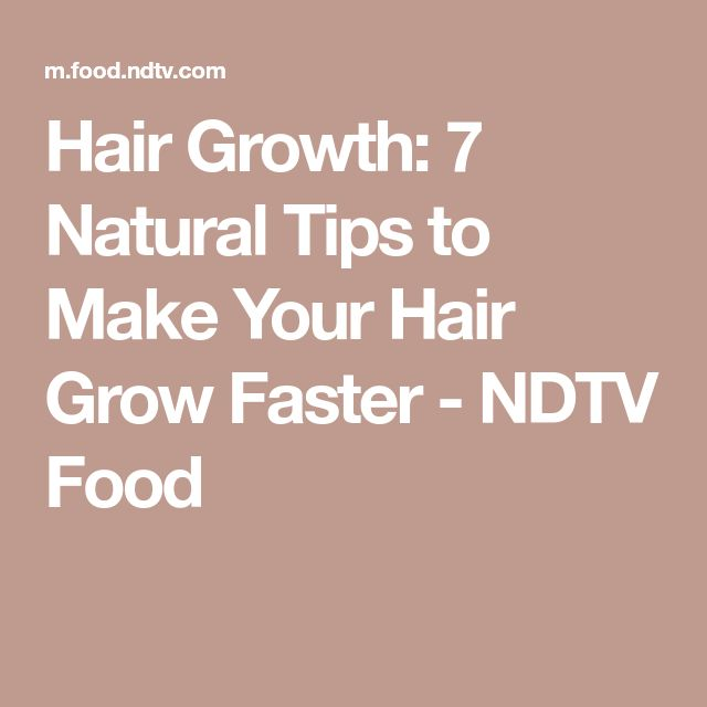 Hair Growth: 7 Natural Tips to Make Your Hair Grow Faster - NDTV Food