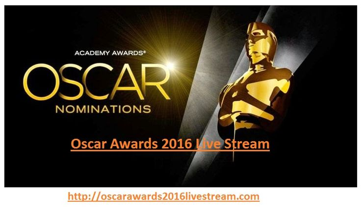 Oscars Awards 2016  live Stream: Announcement, Time, Prediction, Online Watch Academy Awards 2016 Live Stream