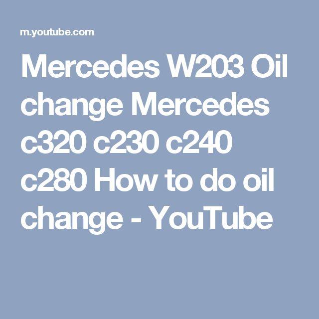 Mercedes W203 Oil change  Mercedes c320 c230 c240 c280  How to do oil change - YouTube