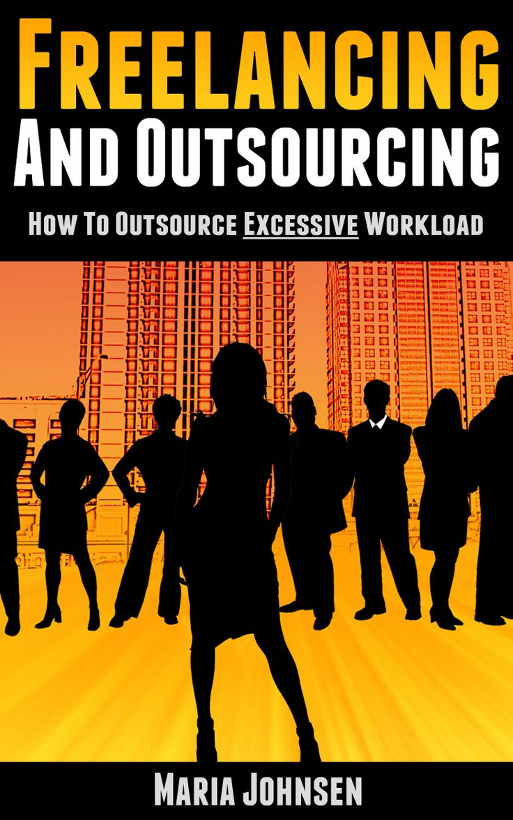 Freelancing and Outsourcing How to Outsource Excessive Workload https://www.createspace.com/4530175
