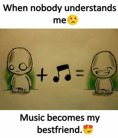 Music helps you to understand you!