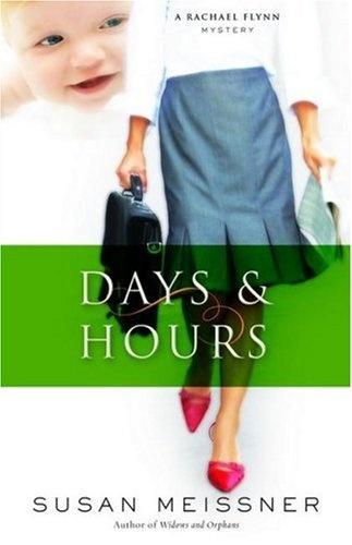 Days & Hours by Susan Meissner (Rachael Flynn, book 3) #ChristianFiction