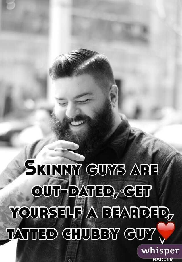 Skinny Guys Are Out-dated, Get Yourself A Bearded, Tatted
