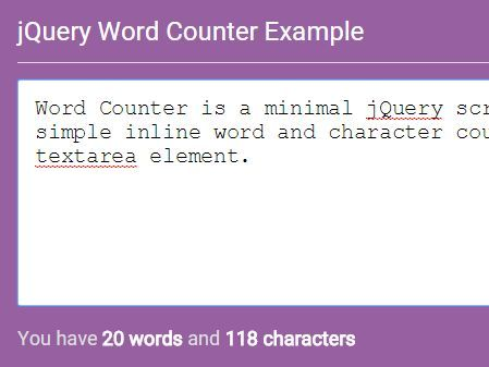 Word Counter is a minimal jQuery script that adds a simple inline word and character counter to your textarea element.