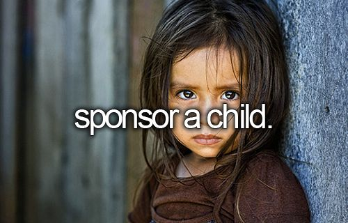 Sponsor a child. This was one of the first things I did when I started earning. Very worthwhile.✔️