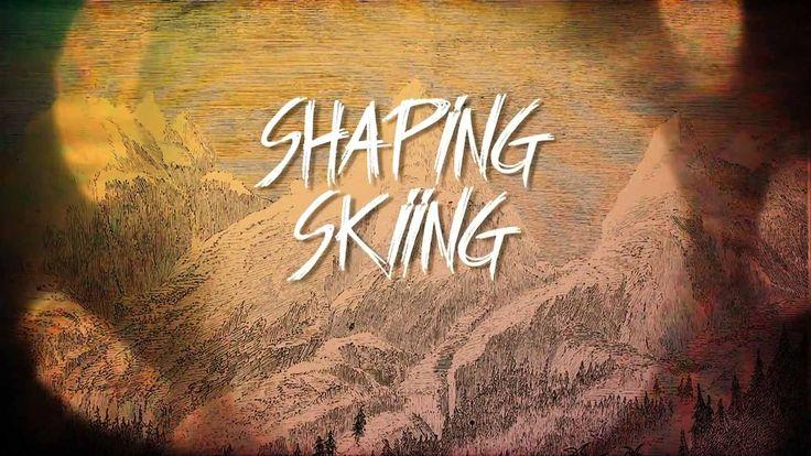 Shaping Skiing [Full Movie]