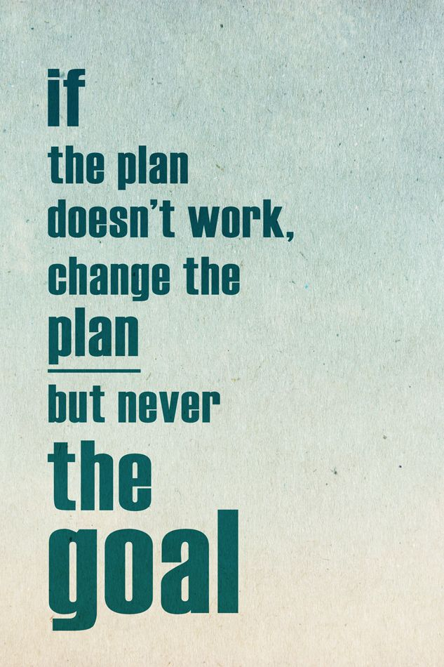 Never Change the Goal... quote quoteoftheday