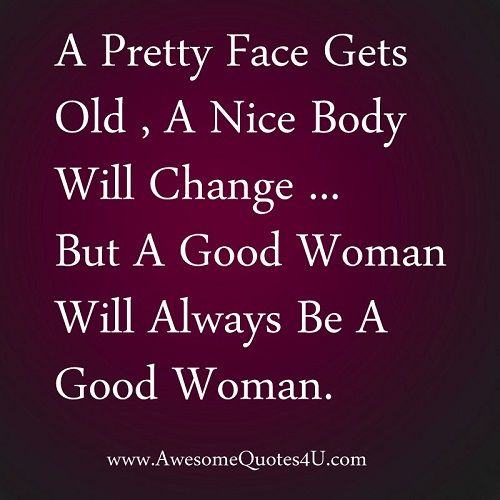Woman Quotes Simple A Good Woman Quotes  Good Woman Will Always Be A Good Woman
