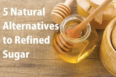 5 Yummy Natural Alternatives to Refined Sugars