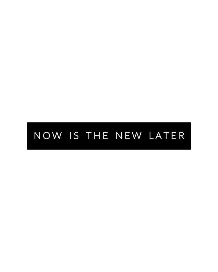 If you are waiting for the perfect time to make a change, it's right now. Start today. Whether it's a small step or a giant leap, your future self will thank you.