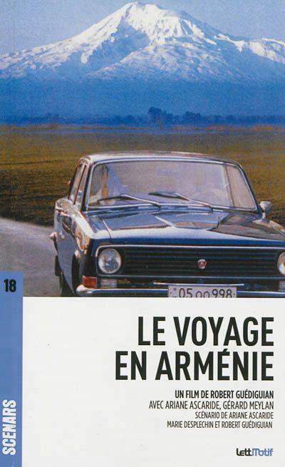 Le voyage en Arménie, scénario de Ariane Ascaride, Marie Desplechin et Robert Guédiguian.