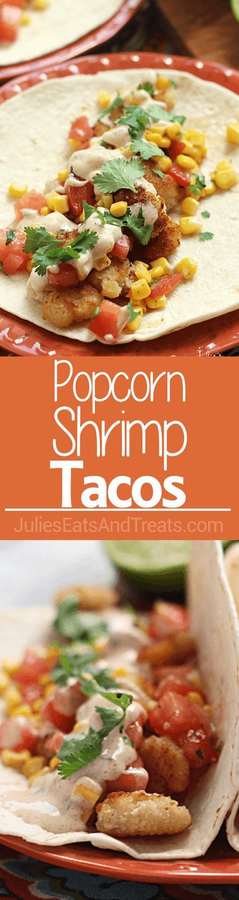 Popcorn Shrimp Tacos with Corn Salsa and Cilantro Lime Sauce ~ Crunchy Popcorn…