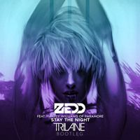 Zedd - Stay The Night ft. Hayley Williams (Trilane Bootleg) by Trilane on SoundCloud