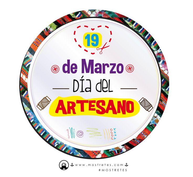 19 de marzo día del artesano, Feliz Día del Artesano, día internacional. #mostretes. Gracias a los Artesanos de Colombia y del mundo, que con sus manos mantienen el Arte y la cultura de cada país.