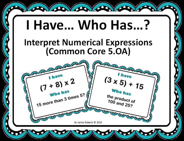 Interpret Mathematical Expressions (5.OA) I Have...Who Has...?