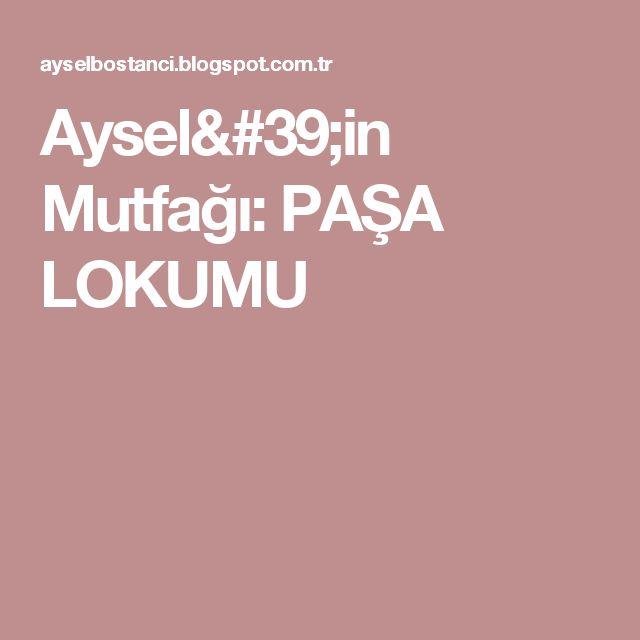 Aysel'in Mutfağı: PAŞA LOKUMU