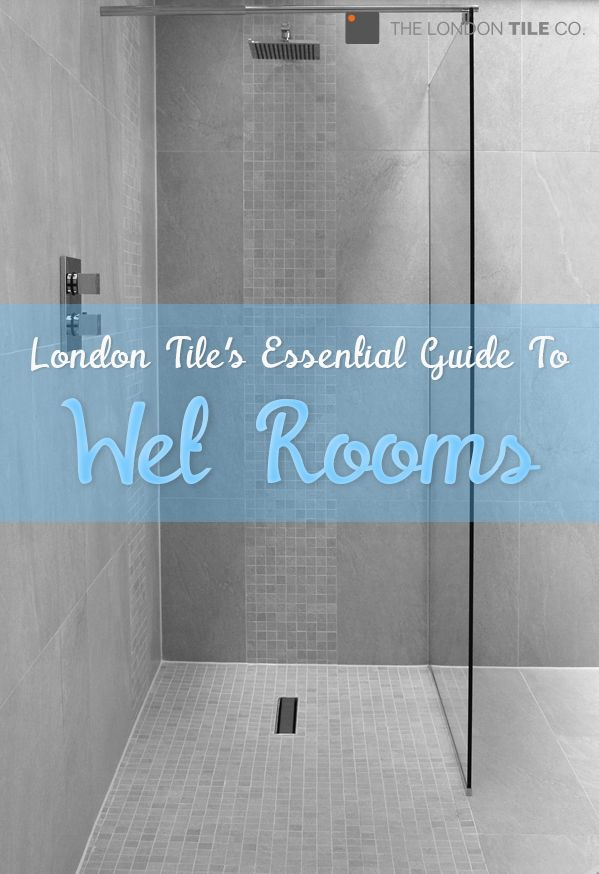 London Tileu0027s Essential Guide To Wet Rooms