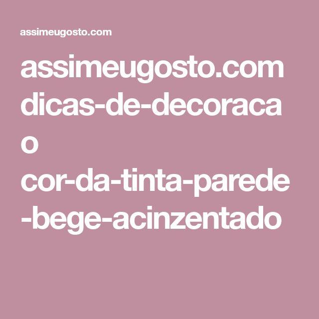 assimeugosto.com dicas-de-decoracao cor-da-tinta-parede-bege-acinzentado
