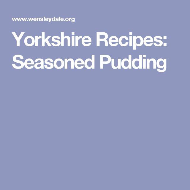 Yorkshire Recipes: Seasoned Pudding