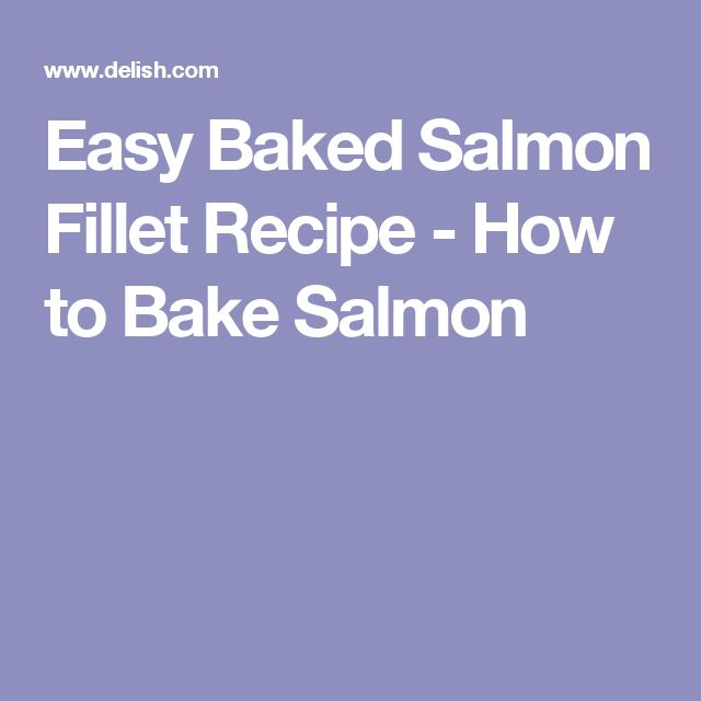 Easy Baked Salmon Fillet Recipe - How to Bake Salmon