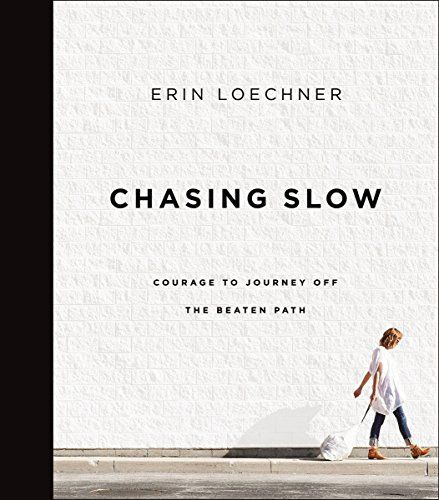 """Chasing Slow: Courage to Journey Off the Beaten Path by [Loechner, Erin]. Viral sensation and HGTV.com star Erin Loechner knows about the chase. Before turning 30, she'd built a fan base of one million women worldwide and earned the title """"The Nicest Girl Online"""" as she was praised for her authentic voice and effortless style. The New York Times applauded her, her friends and church admired her, and her husband and baby adored her. She had arrived at the ultimate destination. So why did she…"""