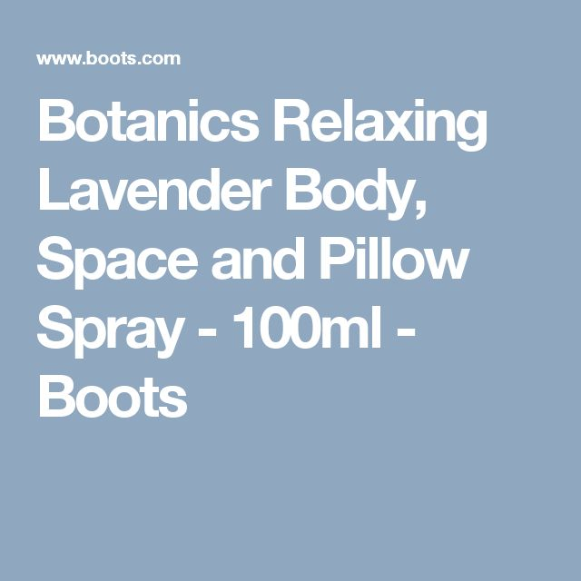 Botanics Relaxing Lavender Body, Space and Pillow Spray - 100ml - Boots