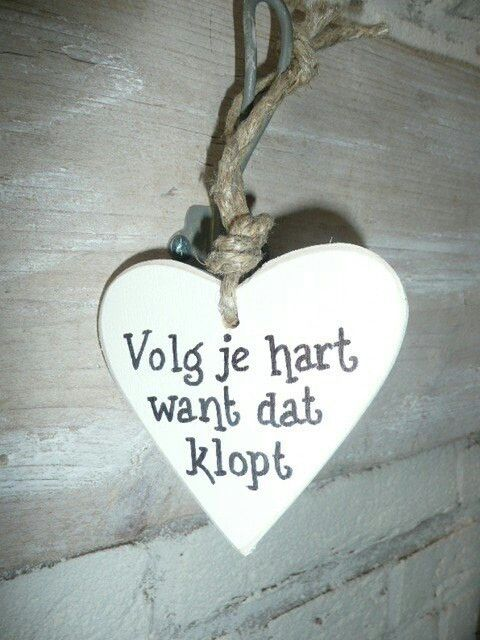 Quote | hart | volg je hart, want dat klopt