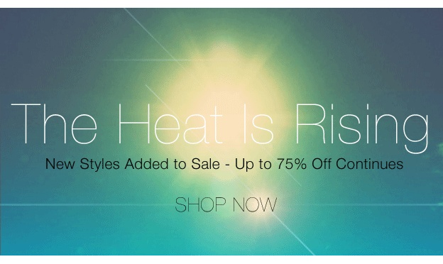 The Heat is Rising. Sale on now.