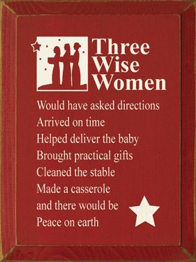 Three wise women... absolutely ;-):