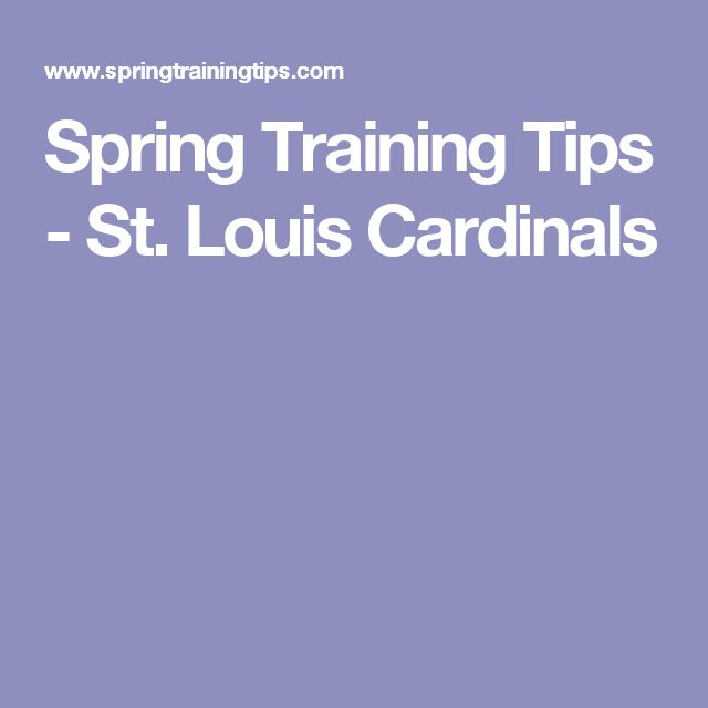 Spring Training Tips - St. Louis Cardinals