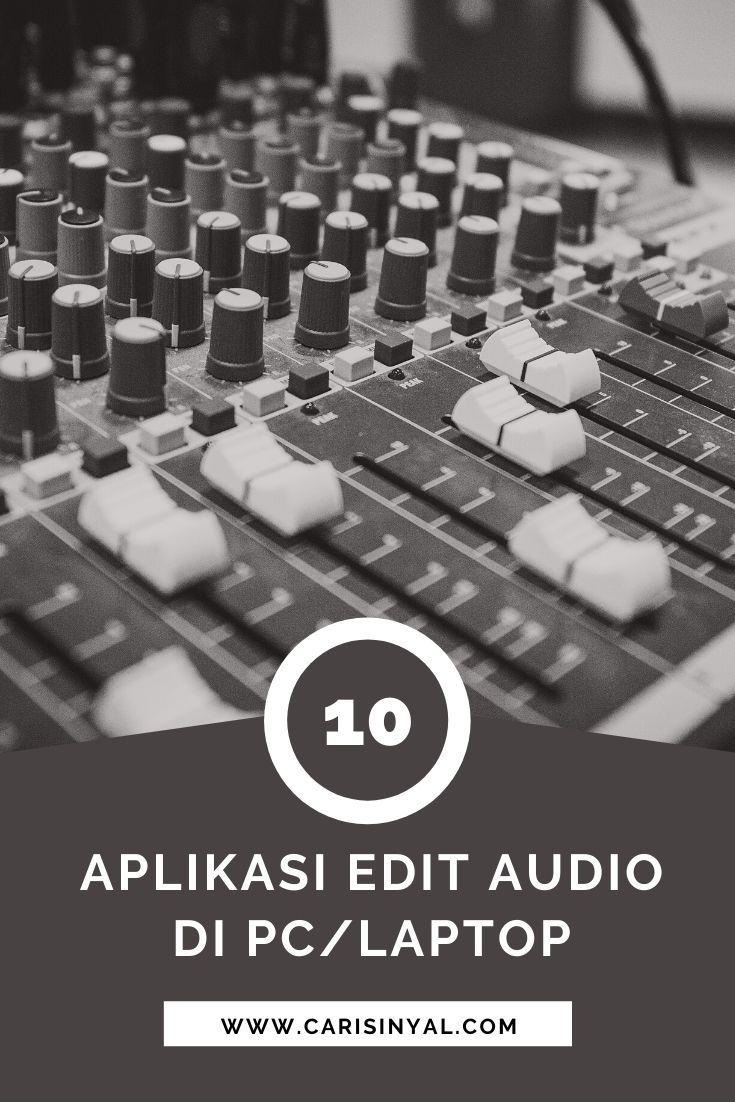 10 Aplikasi Edit Audio Terbaik Yang Bisa Anda Coba Di Pc Lagu Musik Aplikasi