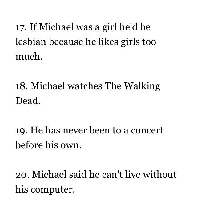 More Michael Clifford Facts: Got these from Wattpad don't know the author sorry. MIKEY WE SHOULD WATCH TWD TOGETGER SOMETIME!!