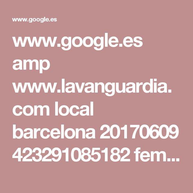 www.google.es amp www.lavanguardia.com local barcelona 20170609 423291085182 feministas-manifestacion-teatre-borras-contra-jorge-cremades.html%3Ffacet%3Damp