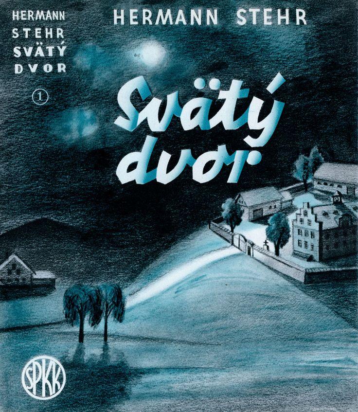 Slovak book covers - Hermann Stehr - Svaty dvor (Saint Court ) Illustrated by Stefan Bednar, 1942