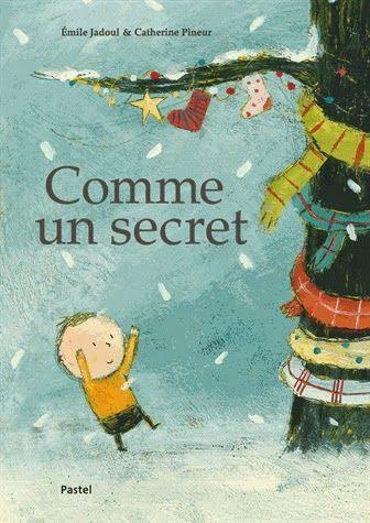 Comme un secret, Emile Jadoul, Catherine Pineur, L'École des Loisirs, 2013.