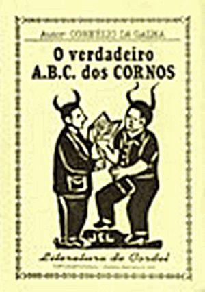 """Capa de """"O Verdadeiro ABC dos Cornos"""", cordel de Cornélio da Galha (Academia Brasileira da Literatura de Cordel)           Aqui sou eu que..."""