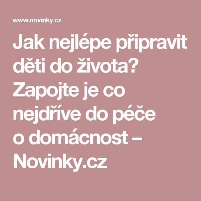Jak nejlépe připravit děti do života? Zapojte je co nejdříve do péče odomácnost– Novinky.cz