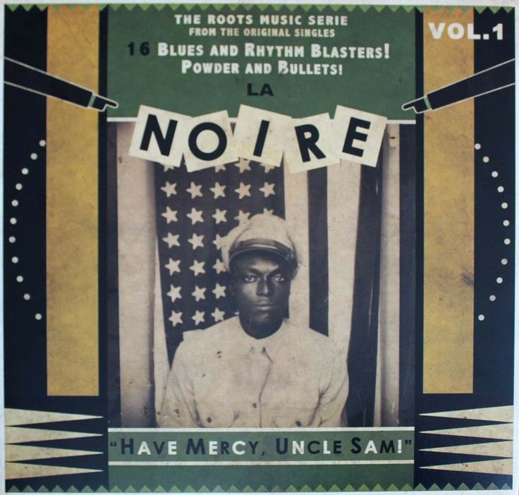 La Noire Vol.1 LP - 16 Blues and Rhythm Blasters! Powder and Bullets! Have Mercy Uncle Sam