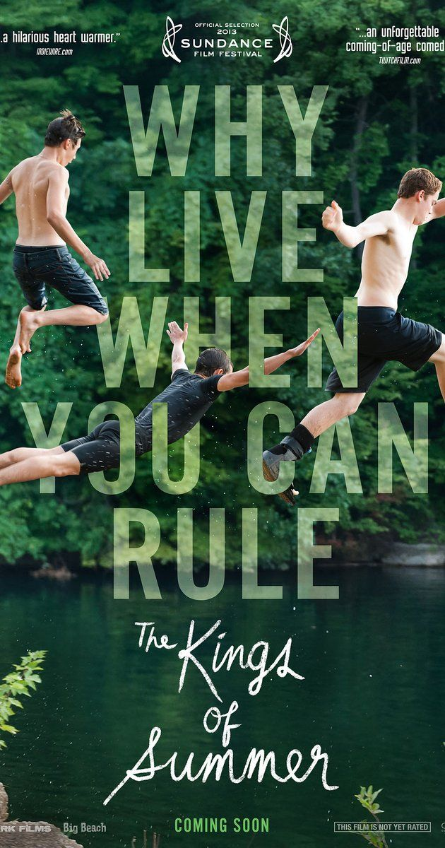The Kings of Summer (2013). Three teenage friends, in the ultimate act of independence, decide to spend their summer building a house in the woods and living off the land.