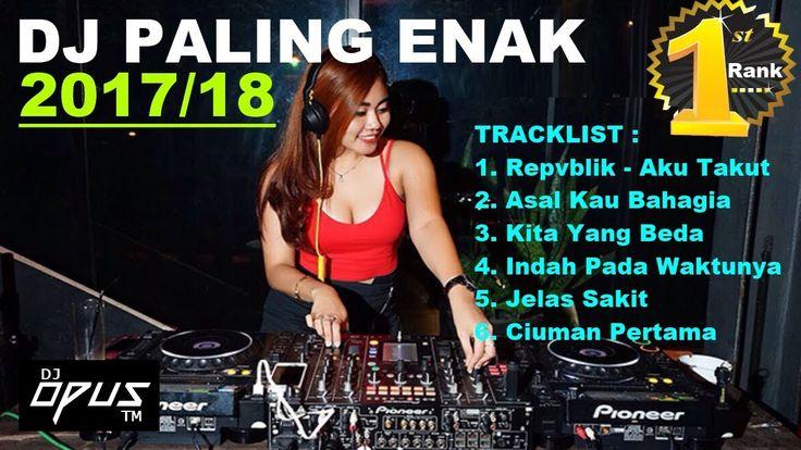"REPVBLIK AKU TAKUT ""DJ REMIX 2017 PALING ENAK SEDUNIA"" BREAKBEAT NONSTOP"