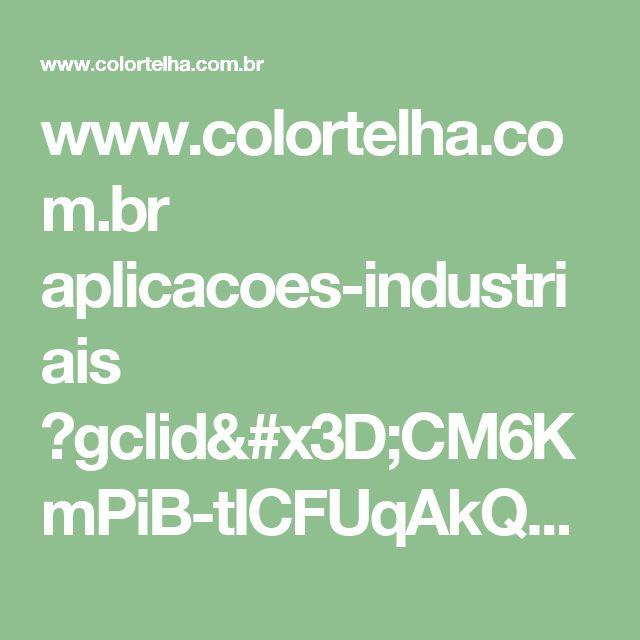 www.colortelha.com.br aplicacoes-industriais ?gclid=CM6KmPiB-tICFUqAkQodf6sKGA