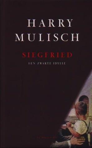 Harry Mulisch - Siegfried : een echte aanrader