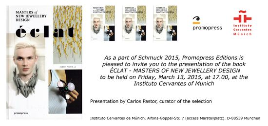 "presentation of BOOK ""ECLAT - Masters of the new jewelry design"" by Carlos Pastor, friday March 15, 17h, at Instituto Cervantes"