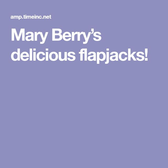 Mary Berry's delicious flapjacks!