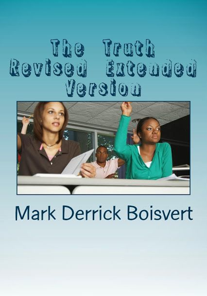 Mark Derrick Boisvert - Google+  The  Truth  Revised  Extended  Version   Author  Mark  Derrick  Boisvert                     Purchased  at  Amazon.com  Enter  title  of  book  Then  Author